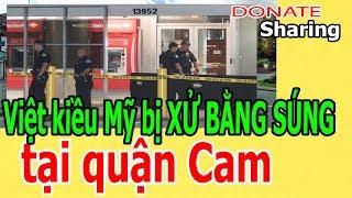 Việt kiều Mỹ b,ị X,Ử B,Ằ,NG S-Ú-NG t,ạ,i quận Cam