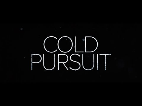 Cold Pursuit'