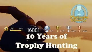 My Trophy Collection - 10 Years of Trophy Hunting