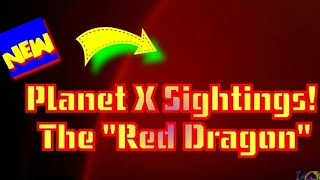 I Bet U Haven't Seen This PlanetX Sighting Before!