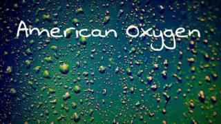 American Oxygen - X Ambassadors (Lyric Video)