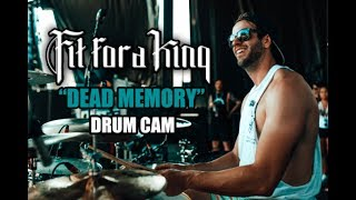 Fit For A King | Dead Memory | Drum Cam (LIVE)