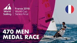 Full 470 Men's Medal Race - Sailing's World Cup Series Final | Marseille, France 2018
