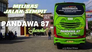 "MELIBAS JALAN SEMPIT ala Pandawa 87 ""Janoko"" Tentrem Avante Part 1 ( TELOLET sebagai BONUS.. )"