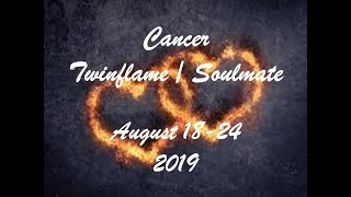 Cancer August 18-24 Twinflame/Soulmate 2019 - YOU HAVE A CHOICE TO MAKE!