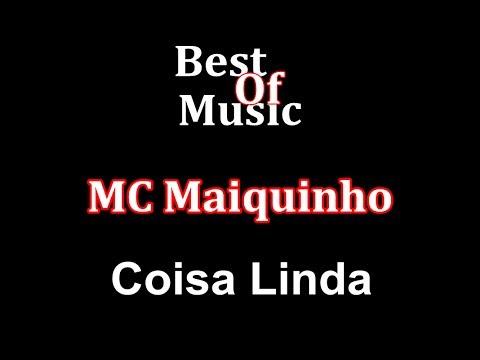Baixar MC Maiquinho - Coisa Linda (Lançamento 2014) Música nova 2014