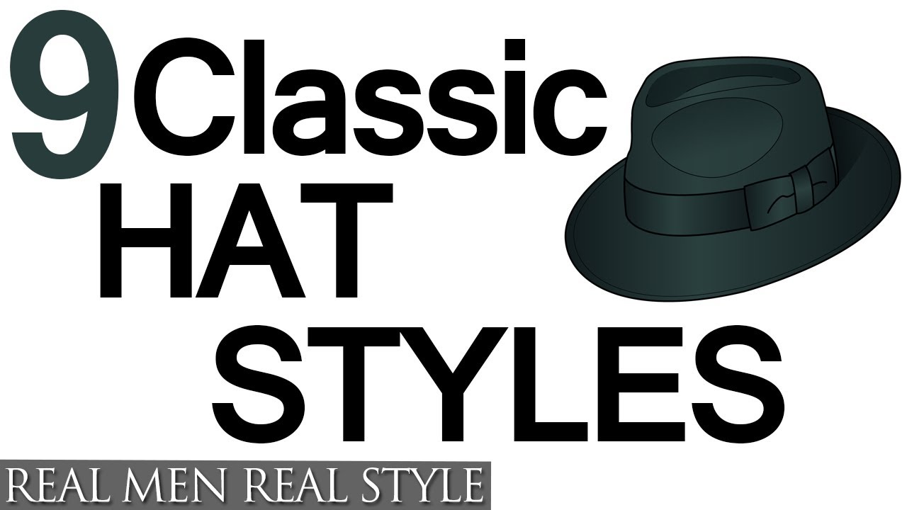 9 Classic Hat Style For Men Why Wear Mens Hats How To