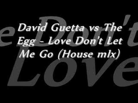 Baixar David Guetta vs The Egg - Love Don't Let Me Go (House mIx)