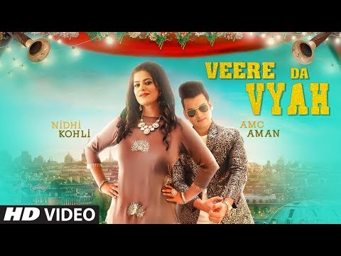 VEERE DA VYAH - NIDHI KOHLI - AMC AMAN - Official Video Song
