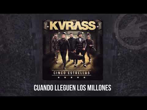 Grupo Kvrass - Cuando Lleguen Los Millones - audio