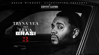 Kevin Gates -Tryna Yea [Official Audio]