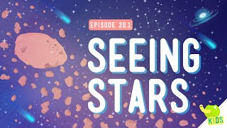 Seeing Stars: Crash Course Kids #20.1 *corrected*