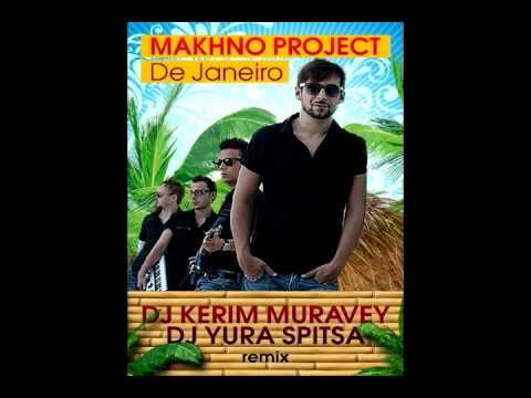 MAKHNO PROJECT- De Janeiro(DJ KERIM MURAVEY&DJ YURA SPITSA remix)