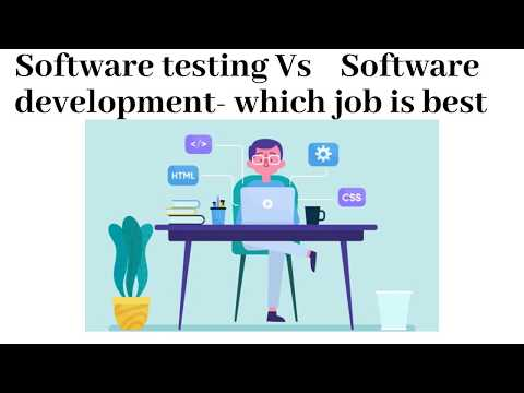 Software testing Vs Software development- which job is best