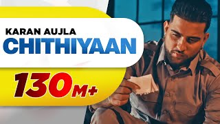 Chithiyaan – Karan Aujla Video HD
