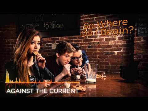 Against The Current - The Beginning Lyrics (COVER)