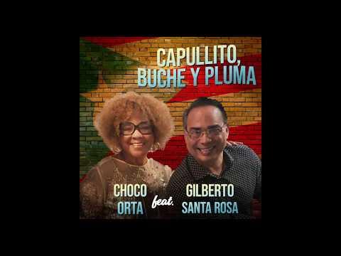 Choco Orta - Gilberto Santa Rosa- Capullito Buche Y Pluma