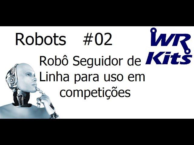 ROBÔ SEGUIDOR DE LINHA PARA USO EM COMPETIÇÕES - Robots #02