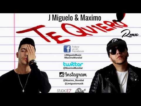 Te quiero (J Miguelo & Maximo Remix)