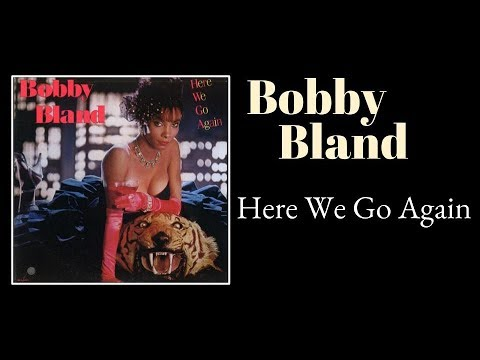 Here We Go Again - Bobby Blue Bland.wmv