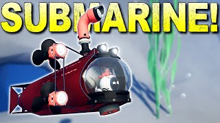 I Know Nothing About Submarines, But I Built One Anyway!  - Main Assembly Gameplay