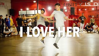 I LOVE HER - Chris Brown   Choreography by Alexander Chung