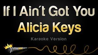 Alicia Keys - If I Ain't Got You (Karaoke Version)