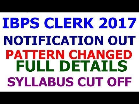 IBPS Clerk 2017 Notification Full Details | Syllabus | Cut off | Vacancy |Exam Pattern