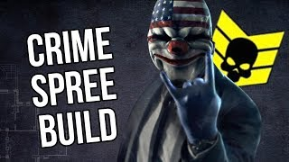 [Payday 2] Crime Spree Build + Tips