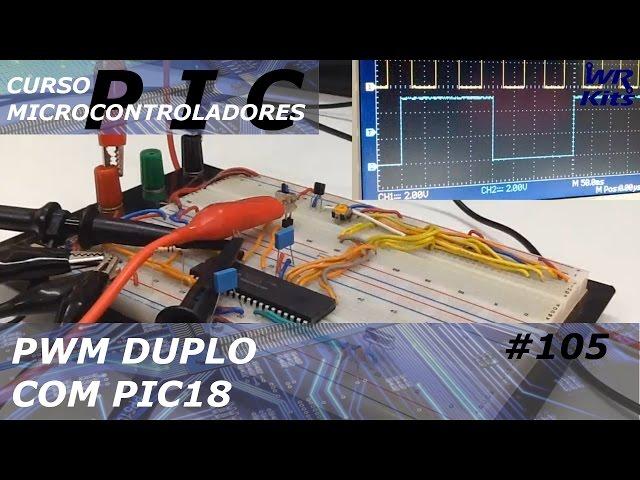 PWM DUPLO COM PIC18 | Curso de PIC #105
