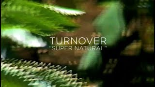 """Turnover - """"Super Natural"""" (Official Audio)"""