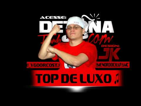 Baixar MC MENOR DO CHAPA - TOP DE LUXO ( LANÇAMENTO ) '2013'