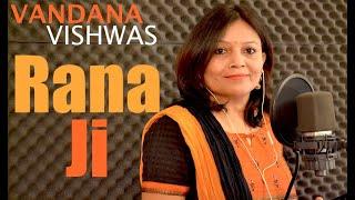 Vandana Vishwas - Rana Ji