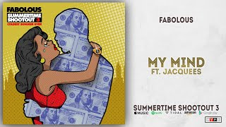 Fabolous - My Mind Ft. Jacquees (Summertime Shootout 3)