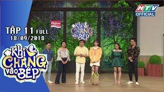 HTV KHI CHÀNG VÀO BẾP | Lê Dương Bảo Lâm ra mắt vợ trẻ xinh đẹp | KCVB #11 FULL | 18/9/2018