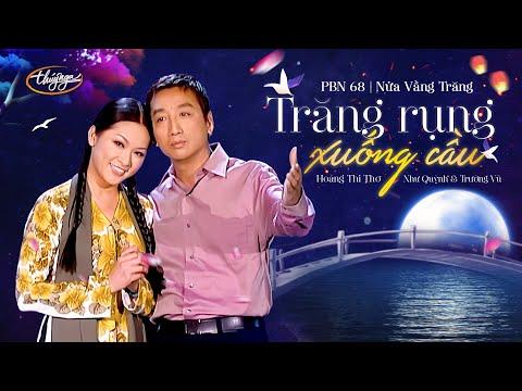 PBN 68 | Như Quỳnh & Trường Vũ - Trăng Rụng Xuống Cầu