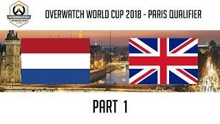 Netherlands vs United Kingdom (Part 1) | Overwatch World Cup 2018: Paris Qualifier