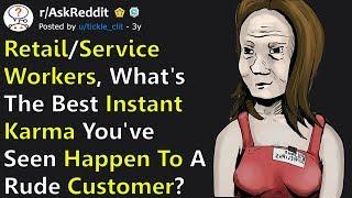 Retail/Service Workers Share Best Instant Karma They've Ever Seen Happen To Rude Customer /AskReddit