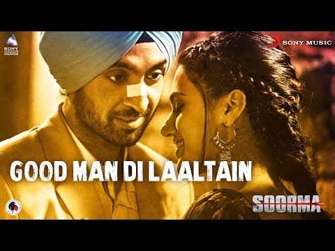 Good Man Di Laaltain – Soorma - Diljit - Taapsee - Angad - Sukhwinder - Sunidhi - Shankar Ehsaan Loy