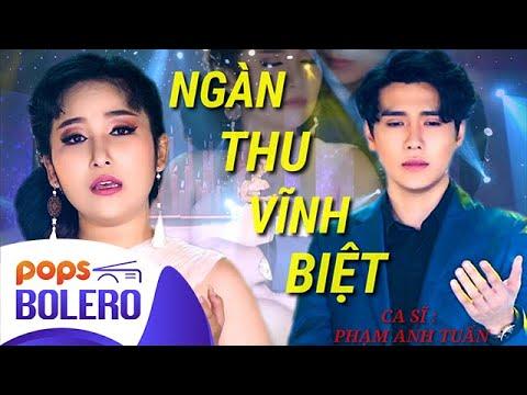 Ngàn Thu Vĩnh Biệt | Phạm Anh Tuấn ft Khánh Tâm
