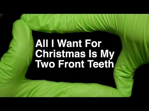 All I Want For Christmas Is My Two Front Teeth by ...