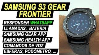 Samsung Gear S3 frontier   Apps, WhatsApp, llamadas, esferas, batería (2 meses de experiencia)