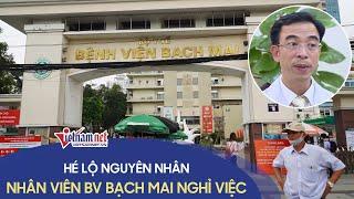 Tin nóng 24h Giám đốc Bệnh viện lên tiếng Nguyên nhân hơn 200 cán bộ y tế BV Bạch Mai nghỉ việc