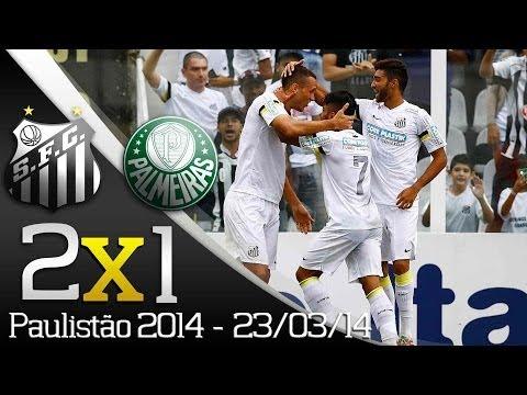 Santos 2 x 1 Palmeiras - Gols - Paulistão 2014 (23/03/14)