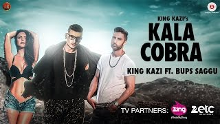 Kala Cobra – King Kazi – Bups Saggu