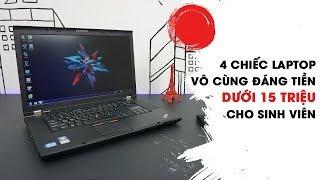 4 chiếc laptop vô cùng đáng tiền dưới 15 triệu cho sinh viên