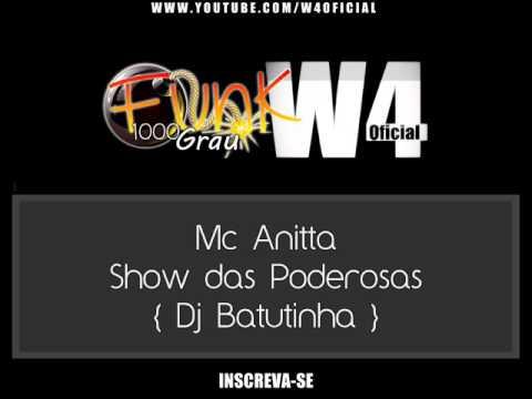 Baixar Mc Anitta Show das Poderosas { Dj Batutinha }