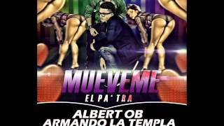AlbertOB Y Armando La Templa - AlbertOB y ArmandoLaTempla....Mueveme EL Pa'Tra