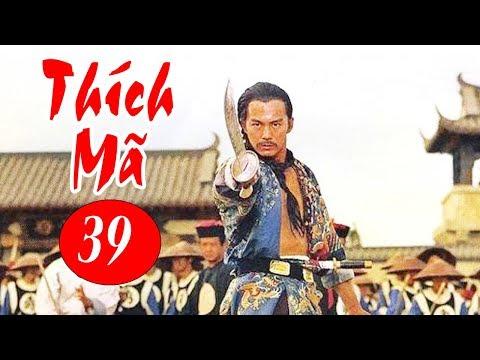 Thích Mã - Tập 39 | Phim Bộ Kiếm Hiệp Trung Quốc Hay Nhất - Thuyết Minh