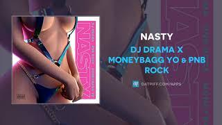 DJ Drama x Moneybagg Yo & PnB Rock - Nasty (AUDIO)